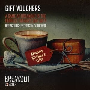 breakout chester fathers day